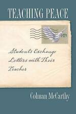 Teaching Peace: Students Exchange Letters with Their Teacher by Colman McCarthy