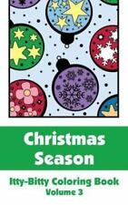 Christmas Season Itty-Bitty Coloring Book (Volume 3) by H. R. Wallace H.R....