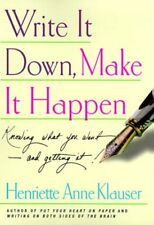 Write It Down, Make It Happen: Knowing What You Want--and Getting It! by Henriet