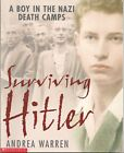 (Scholastic) Surviving Hitler (A Boy In The Nazi Death Camps) by Andrea Warren