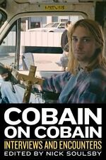 Cobain on Cobain: Interviews and Encounters Musicians in Their Own Words