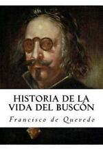 Historia de la Vida Del Buscon (Spanish Edition) by Francisco de Quevedo...