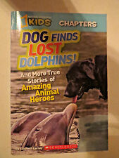 DOG FINDS LOST DOLPHINS! And More True Stories of Amazing Animal Heroes