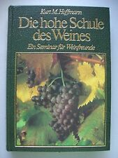 Die hohe Schule des Weines Seminar für Weinfreunde Weinrebe Rebanbau Wein 1981