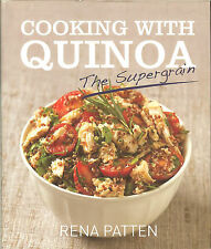 Cooking with Quinoa: The Supergrain - 90 healthy recipes by Rena Patten, HB