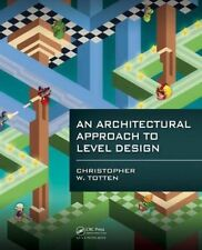 An Architectural Approach to Level Design, Totten, Christopher W., Very Good con