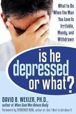Is He Depressed or What?: What to Do When the Man You Love Is-ExLibrary