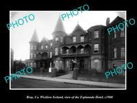 OLD LARGE HISTORIC PHOTO OF BRAY WICKLOW IRELAND, THE ESPLANADE HOTEL c1900