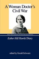A Woman Doctor's Civil War : Esther Hill Hawks' Diary (1989, Paperback)