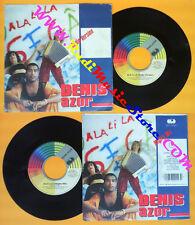 LP 45 7'' DENIS AZOR Ala li la 1990 italy CGD 9031 72014-7 (*) no cd mc dvd