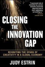 Closing the Innovation Gap: Reigniting the Spark of Creativity in a Global Econ