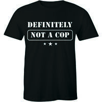 Definitely Not A Cop - Police Undercover Easy Costume Shirt Men's T-shirt Gift