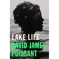 Lake Life: A Novel - Hardback NEW Poissant, David