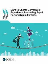 Dare to Share : Germany's Experience Promoting Equal Partnership in Families...