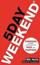 5 Day Weekend: Freedom to Make Your Life and Work Rich with Purpose By Nik Halik