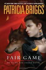 Fair Game (Alpha and Omega) by Patricia Briggs