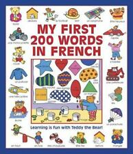 My First 200 Words in French : Learning Is Fun with Teddy the Bear! by...