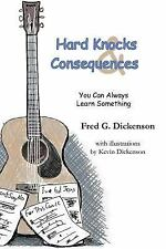Hard Knocks and Consequences: You Can Always Learn Something (Paperback or Softb
