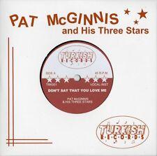 PAT MCGINNIS 45 - HOT MODERN ROCKABILLY CLUB HIT LISTEN!! PRIMITIVE WILD GUITAR