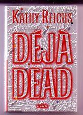 DEJA DEAD (Kathy Reichs/1st US/#1 Temperance Brennan/forensic anthropology)