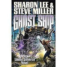 Ghost Ship (Liaden Universe®) Lee, Sharon, Miller, Steve Mass Market Paperback