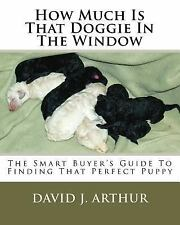 How Much Is That Doggie in the Window : The Smart Buyer's Guide to Finding...