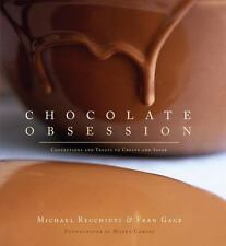Chocolate Obsession: Confections and Treats to Create and Savor Recchiuti, Micha