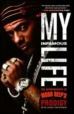 My Infamous Life : The Autobiography of Mobb Deep's Prodigy, Paperback by Joh...