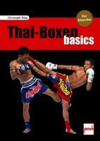 Thai-Boxen Basics Formen Programme Techniken Fitness Trainingsplan Ratgeber Buch