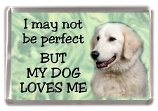 "Maremma Dog Fridge Magnet ""I may not be perfect BUT ........"" by Starprint"