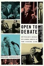 Open to Debate: How William F. Buckley Put Liberal America on the-ExLibrary