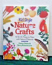 Kid Style Nature Crafts : 50 Terrific Things to Make with Nature's Materials(M5)