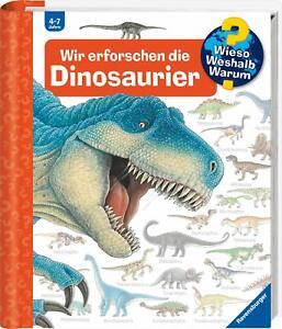 Wir erforschen die Dinosaurier Wieso? Weshalb? Warum? Bd. 55 Ravensburger
