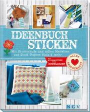 Ideenbuch Sticken: Mit Stickschule und tollen Modellen aus Stoff, Papier, Holz &