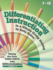 Differentiating Instruction in a Whole-Group Setting, Grades 7-12 : Taking...