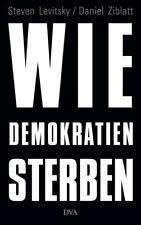 EV*29.5.2018 Steven Levitsky, Daniel Ziblatt - Wie Demokratien sterben