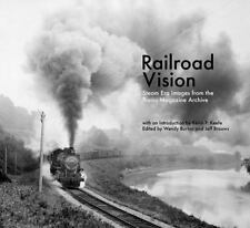 RAILROAD VISION Steam Era IMAGES TRAINS MAGAZINE ARCHIVES -New  Hardcover DJ
