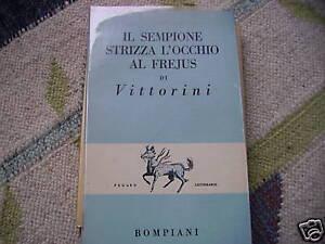 Vittorini  IL SEMPIONE STRIZZA..Bompiani PRIMA EDIZIONE