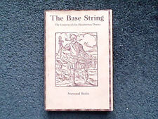 THE BASE STRING THE UNDERWORLD IN ELIZABETHAN DRAMA BY NORMAND BERLIN