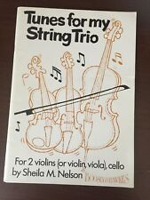 TUNES FOR MY STRING TRIO by SHEILA M. NELSON - BOOSEY & HAWKES -P/B - 1986