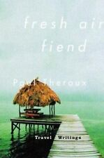 Paul Theroux~FRESH AIR FIEND: TRAVEL WRITINGS~SIGNED 1ST/DJ~NICE COPY