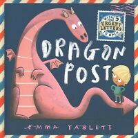 Dragon Post : With Five Urgent Letters to Open, Hardcover by Yarlett, Emma, L...