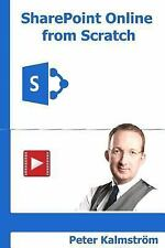 SharePoint Online from Scratch : Office 365 SharePoint from Basics to...