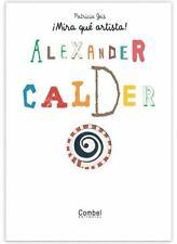 ALEXANDER CALDER MIRA QUE ARTISTA SPANISH EDITION By Patricia Geis - NEW