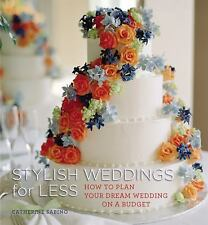 Stylish Weddings for Less: How to Plan Your Dream Wedding on a Budget-ExLibrary