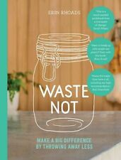 NEW Waste Not By Erin Rhoads Paperback Free Shipping