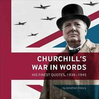 Churchill's War in Words His Finest Quotes, 1939-1945 9781904897361 | Brand New
