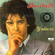 "7"" EUROVISION 1981 BACCHELLI y solo tu 45 SINGLE SPANISH BELTER"