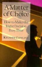 A Matter of Choice : How to Make the Right Decision Every Time (Only sold in