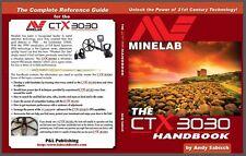 Minelab CTX 3030 Detector Handbook - Minelab Metal Detectors - By Andy Sabisch